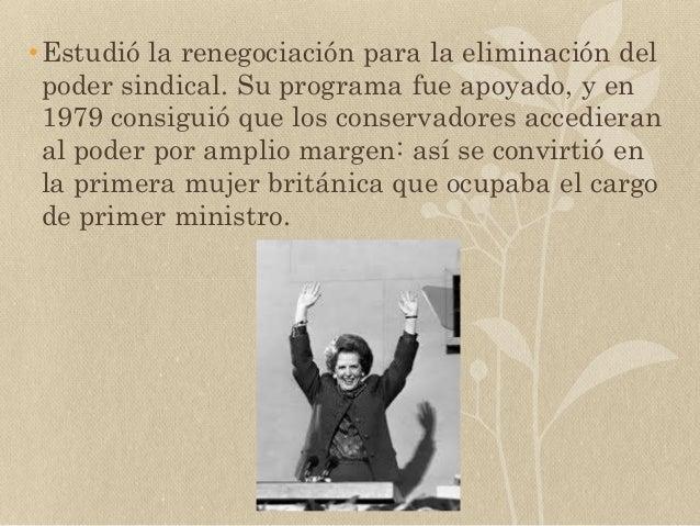 •Estudió la renegociación para la eliminación del poder sindical. Su programa fue apoyado, y en 1979 consiguió que los con...
