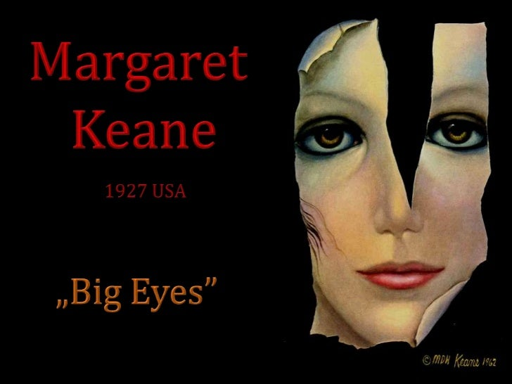 """Margaret <br />Keane<br />1927 USA<br />""""Big Eyes""""<br />"""