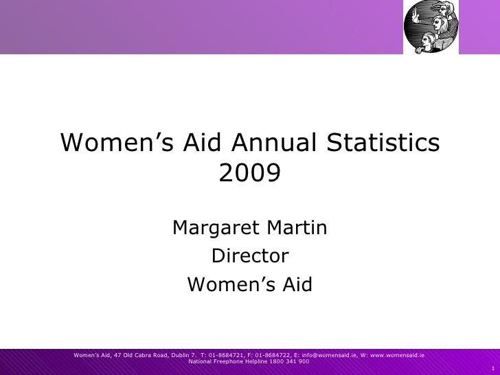 Women's Aid Annual Statistics 2009 Margaret Martin Director Women's Aid