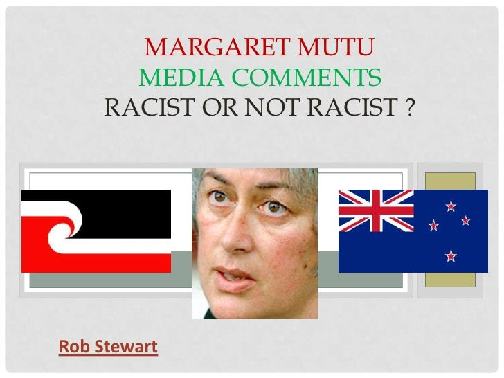 Margaret MutuMedia CommentsRacist or Not Racist ?<br />Rob Stewart<br />