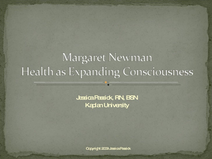margaret newman theory Nursing theories and nursing practice $7495 (us) marlaine smith, phd, rn, ahn-bc,  chapter 16 - margaret newman's theory of health as expanding consciousness .