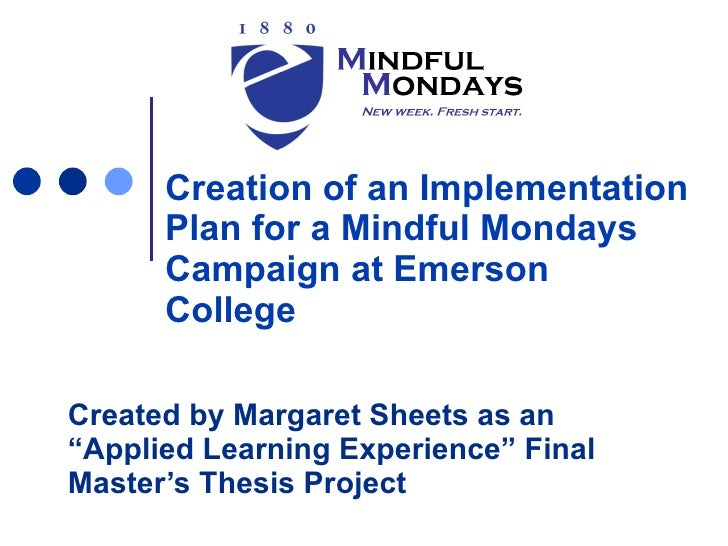 """Creation of an Implementation  Plan for a Mindful Mondays  Campaign at Emerson  College Created by Margaret Sheets as an """"..."""