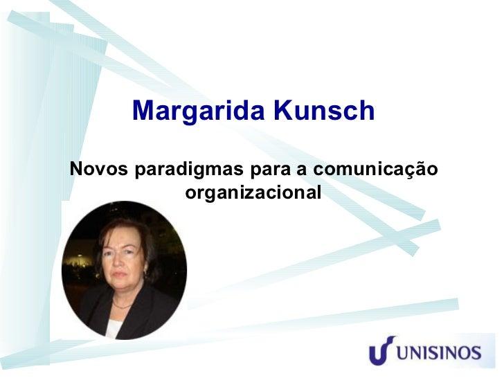 Margarida KunschNovos paradigmas para a comunicação           organizacional
