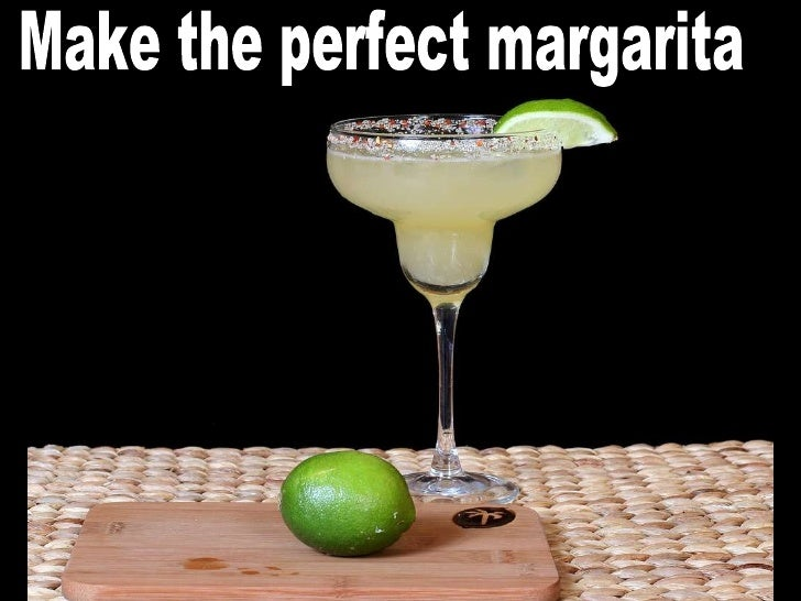 Make the perfect margarita