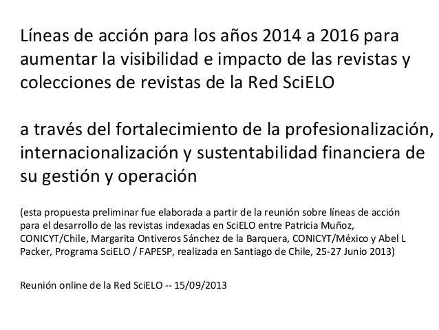 Líneas de acción para los años 2014 a 2016 para aumentar la visibilidad e impacto de las revistas y colecciones de revista...