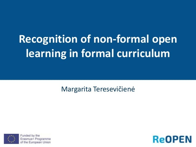 Margarita Teresevičienė Recognition of non-formal open learning in formal curriculum