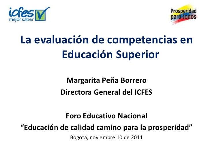 La evaluación de competencias en        Educación Superior            Margarita Peña Borrero           Directora General d...