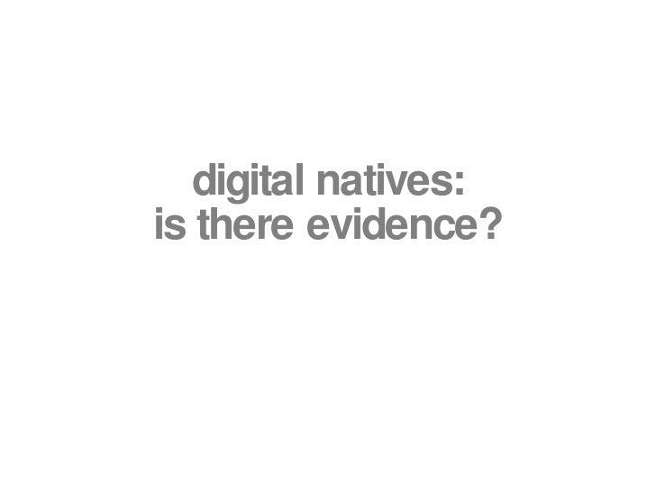 digital natives: is there evidence?