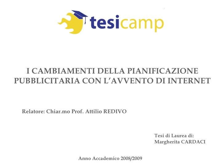 Relatore: Chiar.mo Prof. Attilio REDIVO Tesi di Laurea di: Margherita CARDACI Anno Accademico 2008/2009 I CAMBIAMENTI DELL...