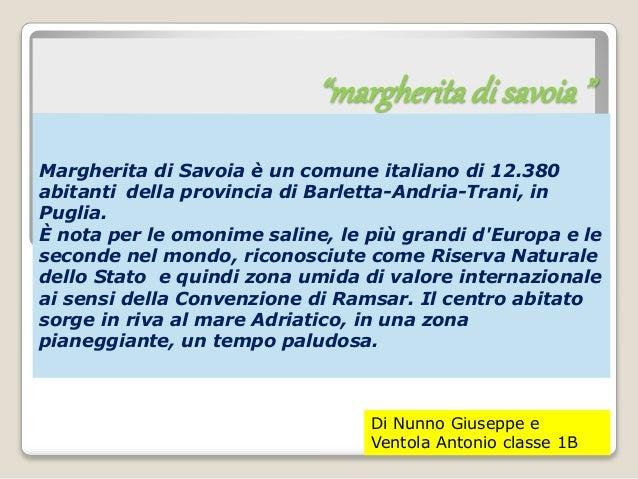 """""""margheritadi savoia"""" Margherita di Savoia è un comune italiano di 12.380 abitanti della provincia di Barletta-Andria-Tran..."""