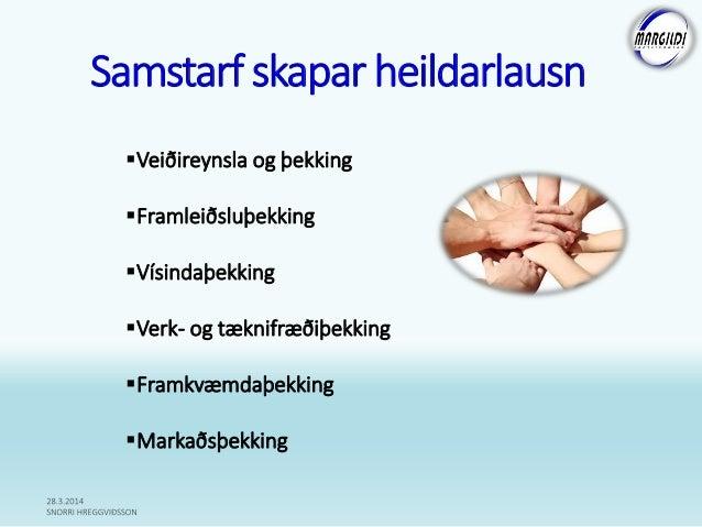Samstarf skapar heildarlausn Veiðireynsla og þekking Framleiðsluþekking Vísindaþekking Verk- og tæknifræðiþekking Fra...