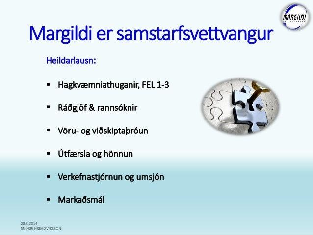 Heildarlausn:  Hagkvæmniathuganir, FEL 1-3  Ráðgjöf & rannsóknir  Vöru- og viðskiptaþróun  Útfærsla og hönnun  Verkef...