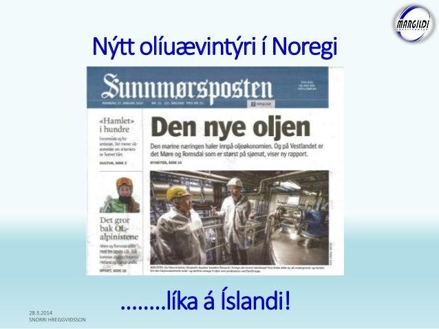 Nýtt olíuævintýri í Noregi ........líka á Íslandi!