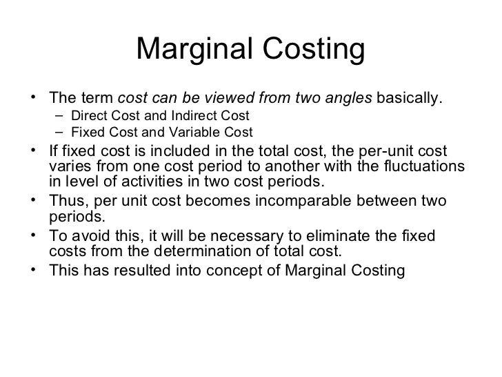 marginal costing Advertisements: in this article we will discuss about:- 1 meaning of marginal costing 2 contribution of marginal costing 3 features of marginal costing 4.