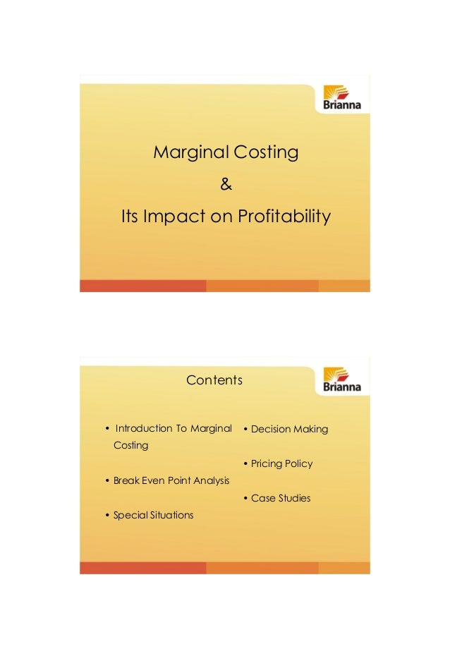 Marginal Costing                        &   Its Impact on Profitability                  Contents• Introduction To Margina...