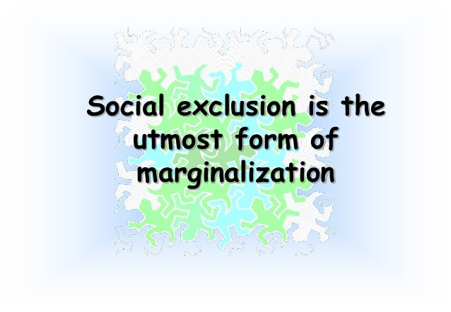 Impact of Marginalization