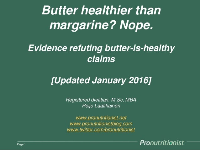Butter healthier than margarine? Nope. Evidence refuting butter-is-healthy claims [Updated January 2016] Registered dietit...