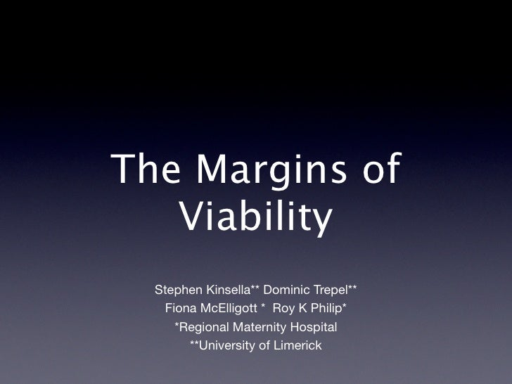 The Margins of    Viability   Stephen Kinsella** Dominic Trepel**     Fiona McElligott * Roy K Philip*       *Regional Mat...