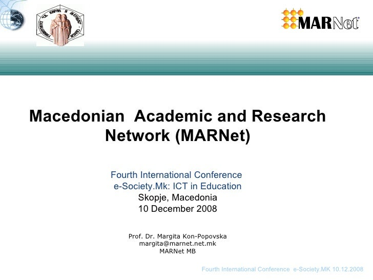 Macedonian  Academic and Research Network (MARNet) Fourth International Conference  e-Society.Mk: ICT in Education Skopje,...