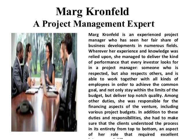 Marg Kronfeld A Project Management Expert Marg Kronfeld is an experienced project manager who has seen her fair share of b...