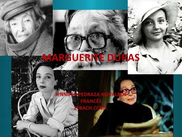 MARGUERITE DURAS  JENNIFER PEDRAZA NOVALBOS            FRANCÉS         2ºBACH.CCNN.