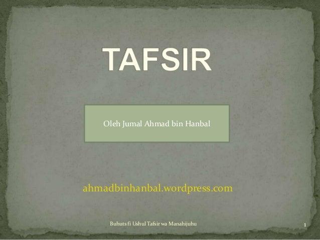 Oleh Jumal Ahmad bin Hanbalahmadbinhanbal.wordpress.com     Buhuts fi Ushul Tafsir wa Manahijuhu   1