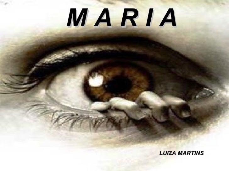 MARIA         LUIZA MARTINS