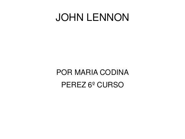 JOHN LENNONPOR MARIA CODINA PEREZ 6º CURSO