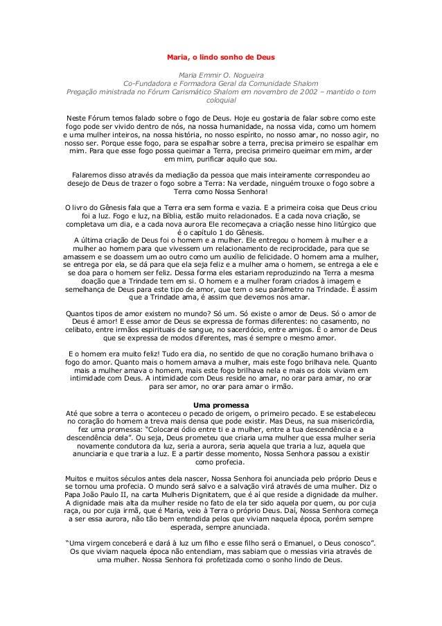 Maria, o lindo sonho de Deus Maria Emmir O. Nogueira Co-Fundadora e Formadora Geral da Comunidade Shalom Pregação ministra...