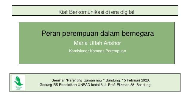 """Kiat Berkomunikasi di era digital Peran perempuan dalam bernegara Maria Ulfah Anshor Komisioner Komnas Perempuan Seminar """"..."""