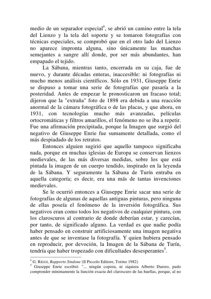 Pero las nítidas fotografías de Giuseppe Enrie cayeron, porsegunda vez, sobre la mesa de trabajo de los especialistas enme...
