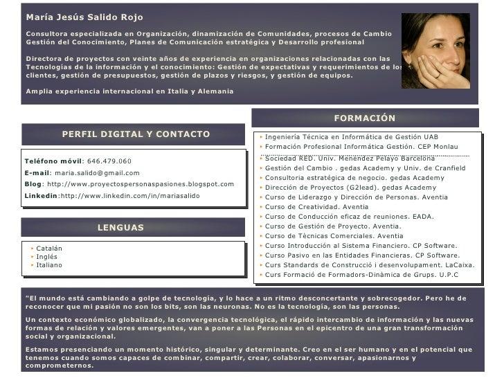 María Jesús Salido Rojo Consultora especializada en Organización, dinamización de Comunidades, procesos de Cambio Gestión ...