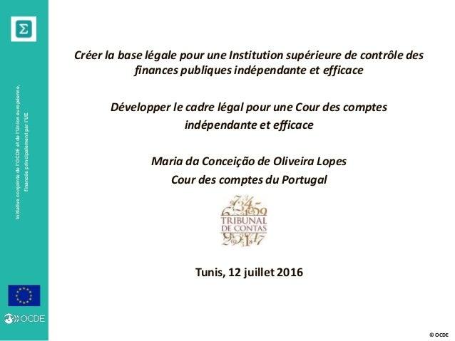 © OCDE Initiativeconjointedel'OCDEetdel'Unioneuropéenne, financéeprincipalementparl'UE Créer la base légale pour une Insti...
