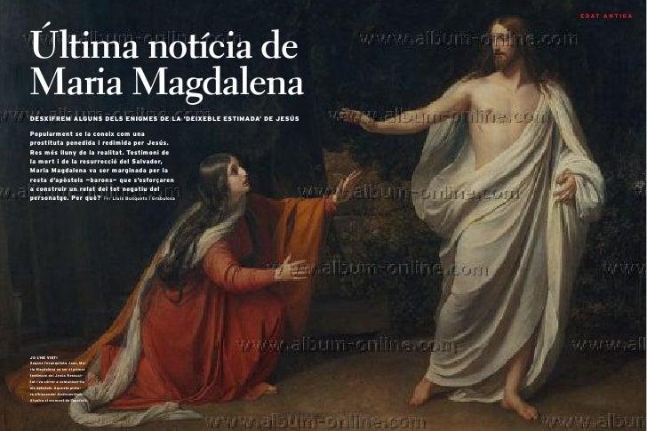 e d at a n t i g a             Última notícia de         Maria Magdalena         desxifrem alguns dels enigmes de la 'deix...