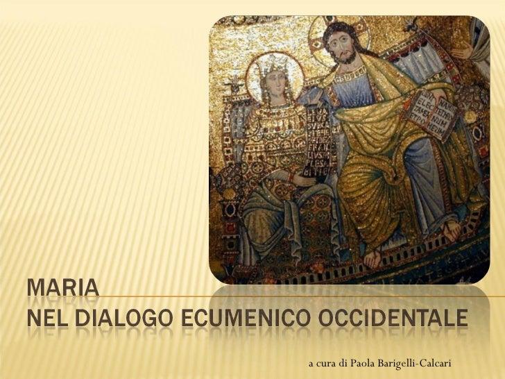 Maria nel dialogo ecumenico occidentale