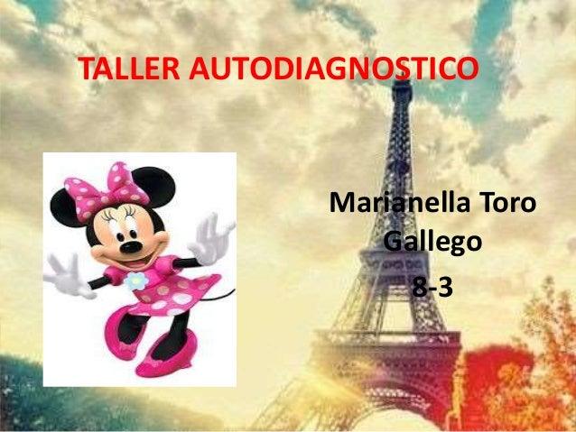 TALLER AUTODIAGNOSTICO Marianella Toro Gallego 8-3
