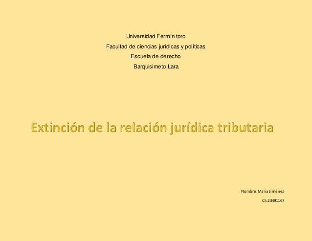 Universidad Fermín toro Facultad de ciencias jurídicas y políticas Escuela de derecho Barquisimeto Lara Nombre:María Jimén...