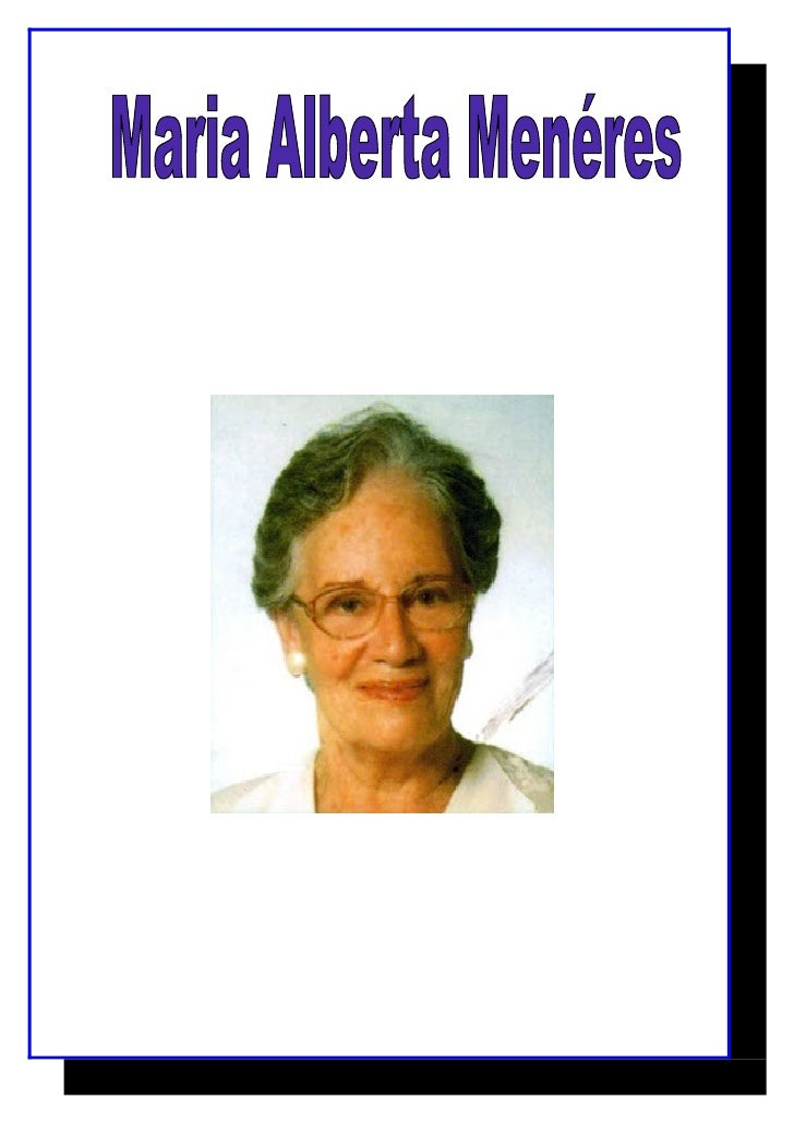 Maria Alberta Menéres, sendo o seu nome completo Maria Alberta Rovisco Garcia Menéres de Melo e Castro, nasceu em 25 de Ag...