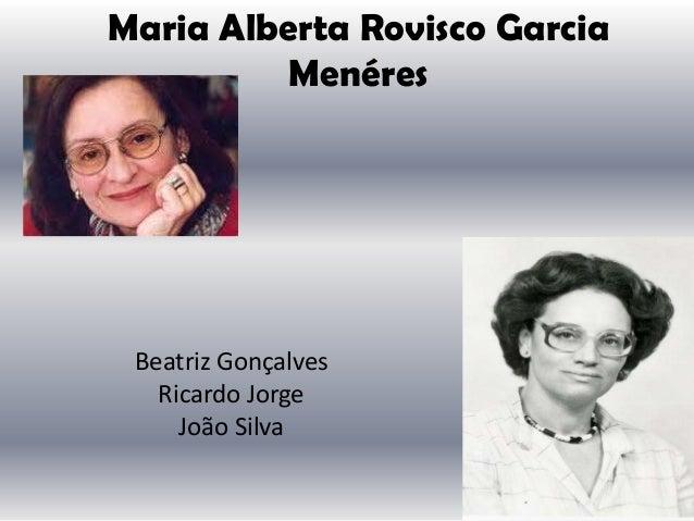 Maria Alberta Rovisco GarciaMenéresBeatriz GonçalvesRicardo JorgeJoão Silva
