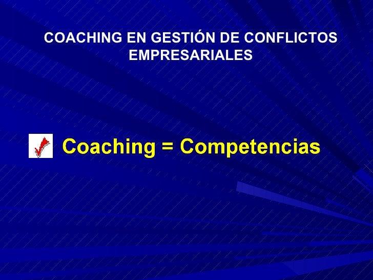 COACHING EN GESTIÓN DE CONFLICTOS EMPRESARIALES