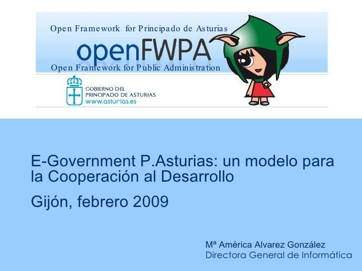 E-Government P.Asturias: un modelo para  la Cooperación al Desarrollo Gijón, febrero 2009 Mª América Alvarez González Dire...