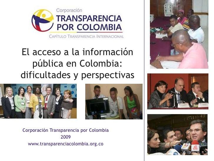 El acceso a la información pública en Colombia: dificultades y perspectivas<br />Corporación Transparencia por Colombia <b...
