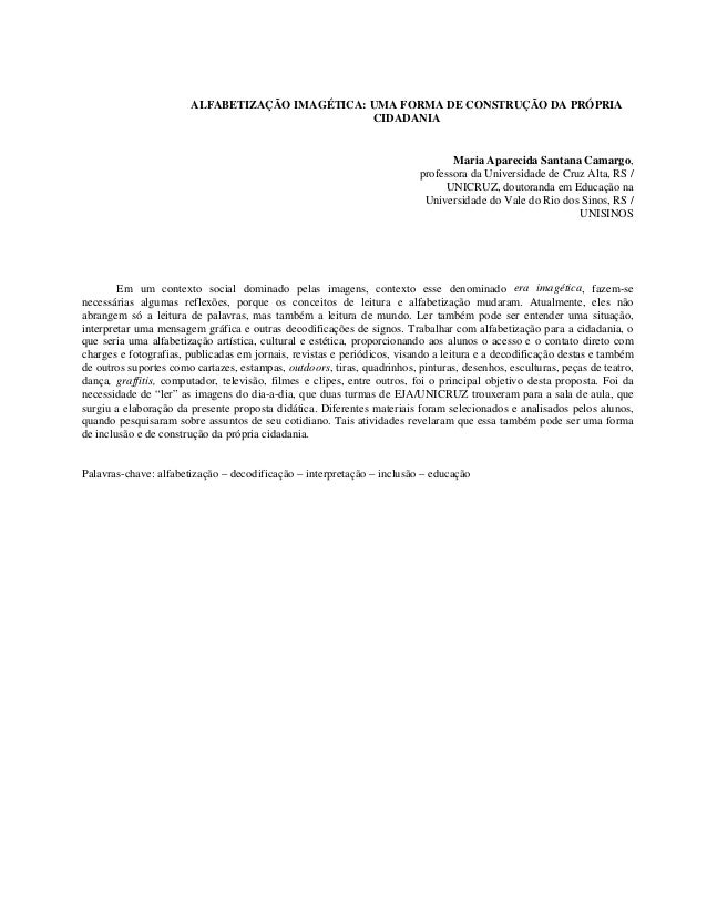 ALFABETIZAÇÃO IMAGÉTICA: UMA FORMA DE CONSTRUÇÃO DA PRÓPRIA CIDADANIA Maria Aparecida Santana Camargo, professora da Unive...