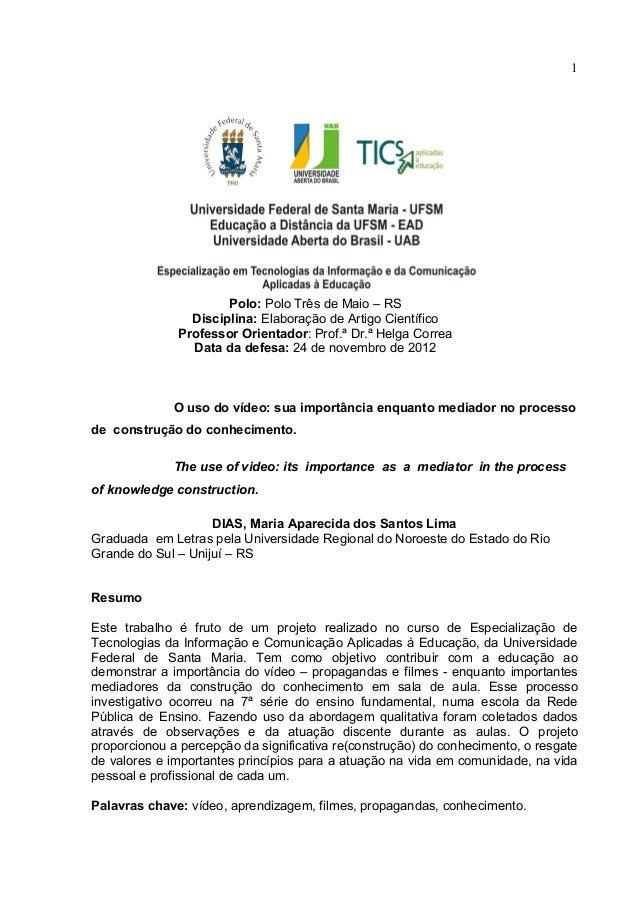 1Polo: Polo Três de Maio – RSDisciplina: Elaboração de Artigo CientíficoProfessor Orientador: Prof.ª Dr.ª Helga CorreaData...