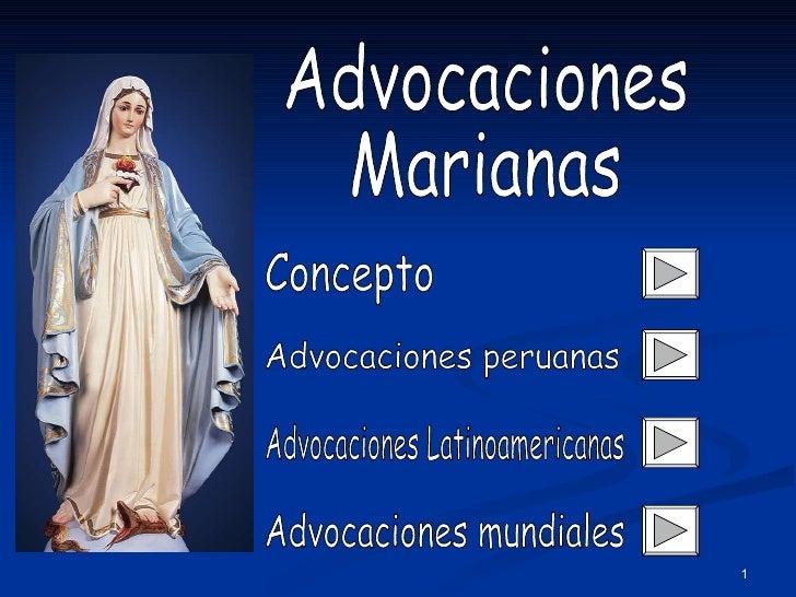 Advocaciones Marianas Advocaciones mundiales Advocaciones Latinoamericanas Advocaciones peruanas Concepto