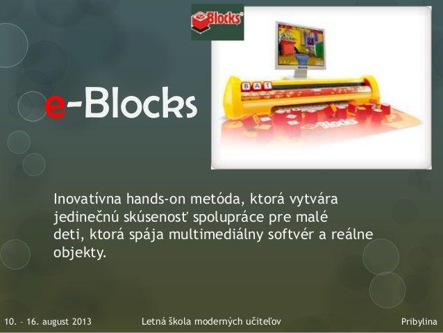 e-Blocks Inovatívna hands-on metóda, ktorá vytvára jedinečnú skúsenosť spolupráce pre malé deti, ktorá spája multimediálny...