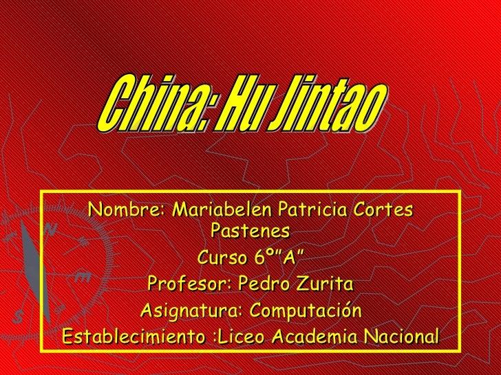 "Nombre: Mariabelen Patricia Cortes Pastenes Curso 6º""A"" Profesor: Pedro Zurita Asignatura: Computación Establecimiento :Li..."