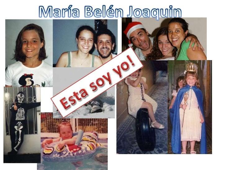 María Belén Joaquin<br />Esta soy yo! <br />