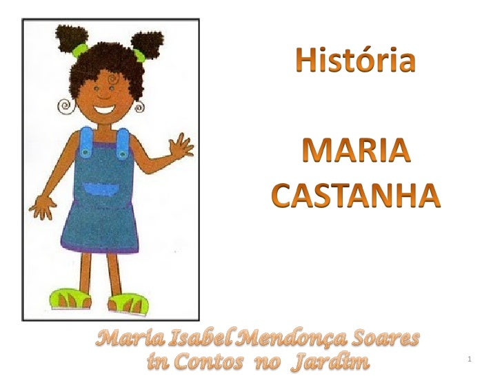 Maria castanha Slide 1