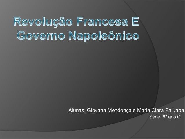 Alunas: Giovana Mendonça e Maria Clara Pajuaba Série: 8º ano C